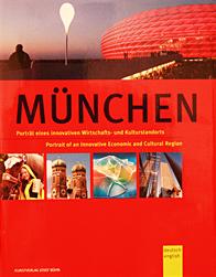 München - Portrait eines innovativen Wirtschafts- und Kulturstandorts